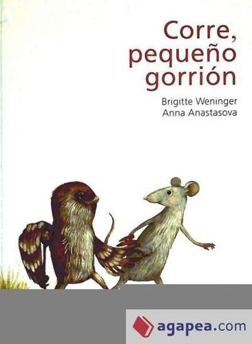 corre, pequeño gorrion(libro infantil)