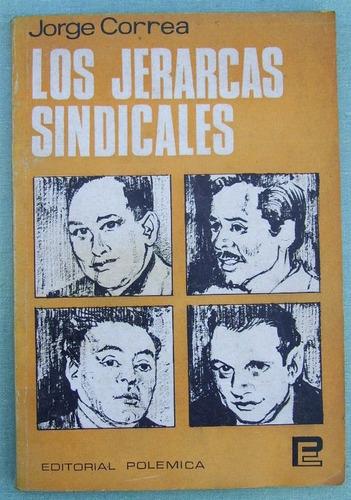 correa, jorge. los jerarcas sindicales. ed.polémica
