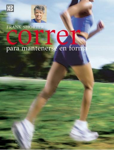 correr: para mantenerse en forma(libro atletismo)