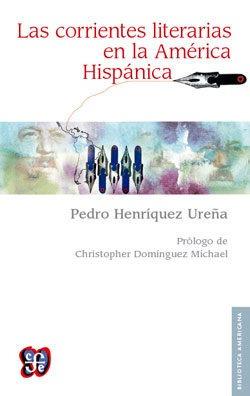 corrientes literarias en la america hispanica las de henriqu