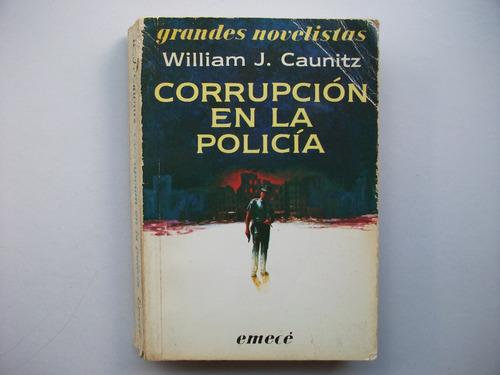 corrupción en la policía - william j. caunitz - emecé