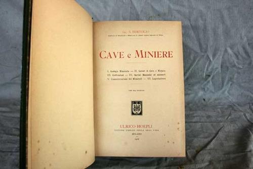 corso di cave e miniere ing. s. bertolio (cuevas y mineria)