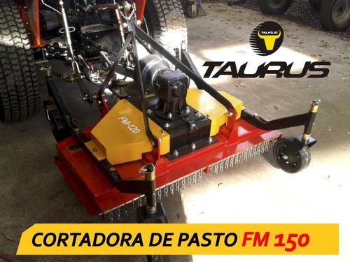 cortadora de pasto fm 150 taurus maquinaria agricola