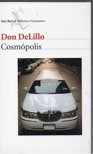 cosmópolis, don de lillo,2004, mex. libro sellado,239p.