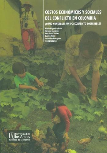 costos económicos y sociales del conflicto en colombia ¿cómo