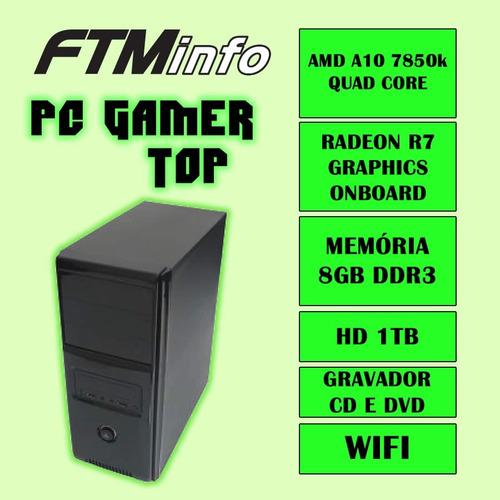 cpu gamer amd a10 7850k 8gb hd 1tb radeon r7 dvd-rw wifi
