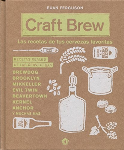 craft brew las recetas de tus cervezas favoritas ferguson e