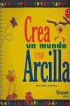 crea un mundo con arcilla(libro infantil)