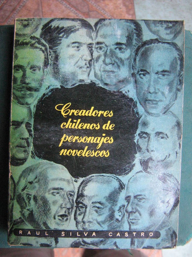 creadores chilenos de personajes novelescos r. silva castro