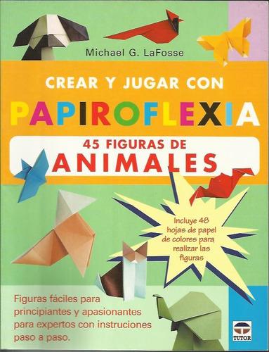 crear y jugar con papiroflexia animales - la fosse