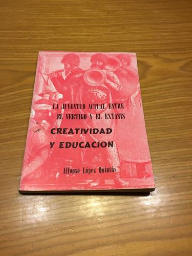 creatividad y educacion la juventud actual vertigo extasis