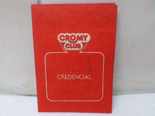 credencial cromy club 1990 socio fundador