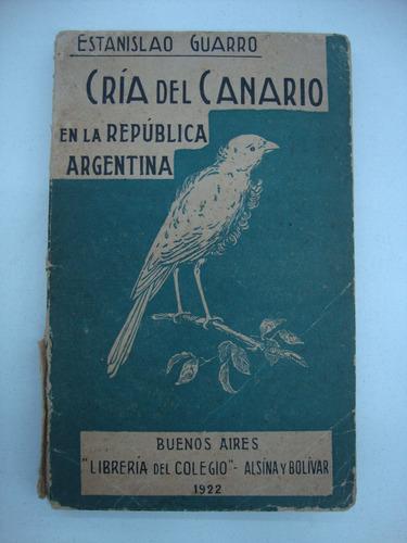 cria del canario en la argentina - estanislao guarro
