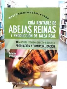 Cria Rentable De Abejas Reinas Y Produccion De Jalea Real De