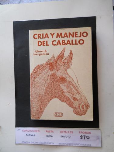 cria y manejo del caballo  ulmer & jurgensen