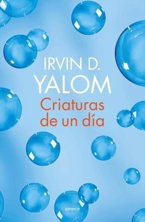 criaturas de un día / irvin yalom (envíos)