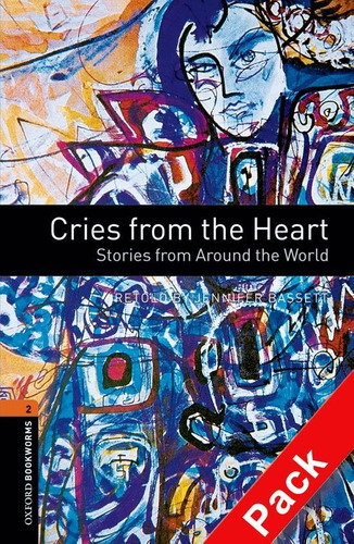 cries from the heart - stage 2 - oxford bookworms with cd
