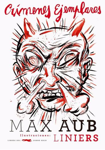 crímenes ejemplares - max aub, ilustrado por liniers