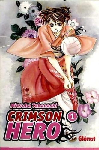 crimson hero 01(libro shojo (amistad - amor))