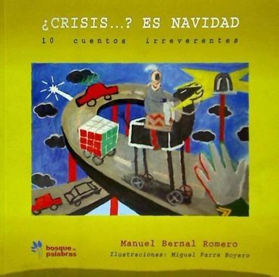 ¿crisis--? es navidad : 10 cuentos irreverentes(libro novela