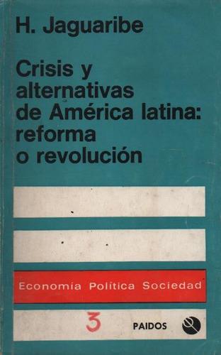 crisis y alternativas de américa latina... h. jaguaribe