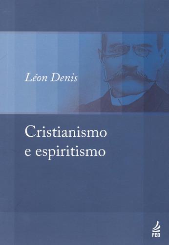 cristianismo e espiritismo [feb]