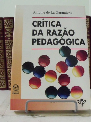 crítica da razão pedagógica - antoine de la garanderie