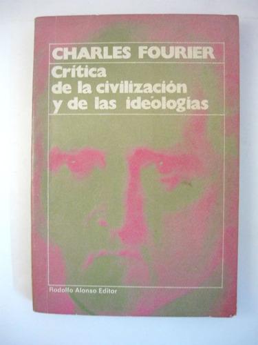 crítica de la civilización y las ideologías, fourier, alonso
