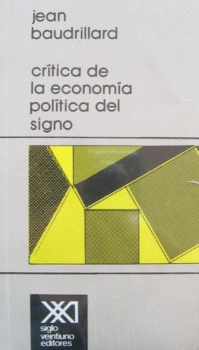 crítica de la economía política del signo, baudrillard, sxxi