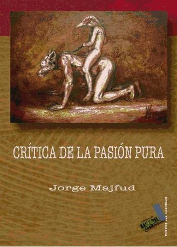 crítica de la pasión pura(libro ensayo)