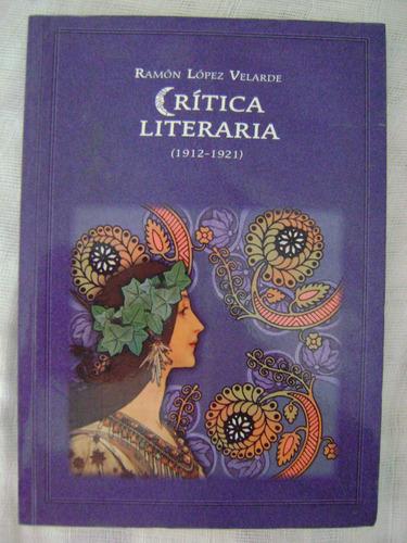 crítica literaria (1912-1921) - ramón  lópez velarde