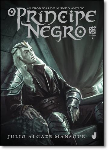 crônicas do mundo antigo, as: o príncipe negro - tomo 1