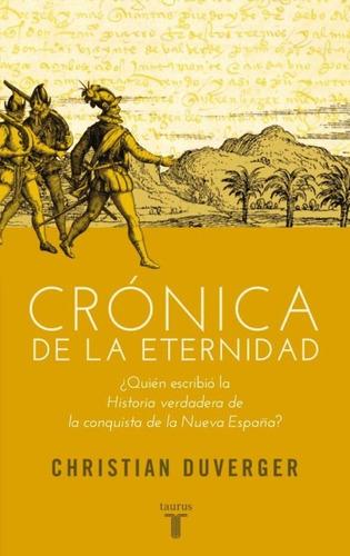 crónica de la eternidad: ¿quién escribió la historia verdade