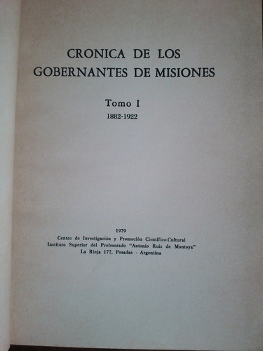 crónica de los gobernantes de misiones 1882-1922 t i