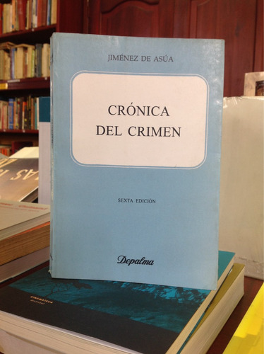 crónica del crimen. jiménez de asúa. editorial depalma.