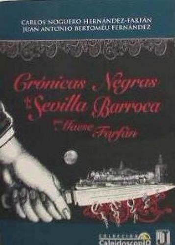 cronicas negras de la sevilla barroca(libro )