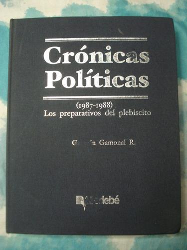 crónicas políticas - gastón gamonal r.