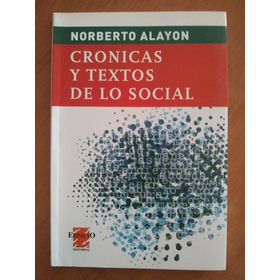 Cronicas Y Textos De Lo Social - Norberto Alayon - Espacio