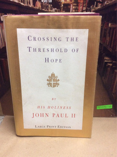 crossing the threshold of hope. john paul ii