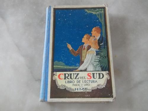 cruz del sud,libro de lectura para 5º año. h.m.e. 1945