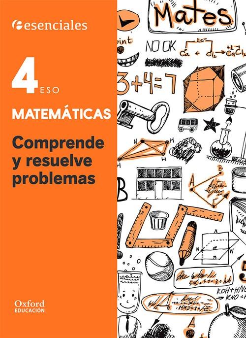 Cuaderno Comprende Resuelve Matemáticas 4 Eso Esenciales Oxf ...