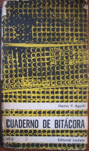 cuaderno de bitacora - agosti, hector p. - lautaro - 1965