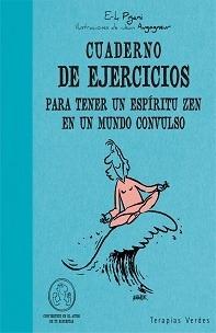 cuaderno de ejercicios para tener un espiritu zen en un mund