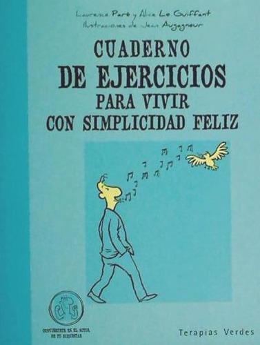 cuaderno de ejercicios para vivir con simplicidad feliz(libr