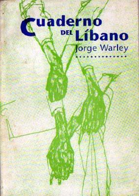 cuaderno del líbano (1980-1983) - jorge warley