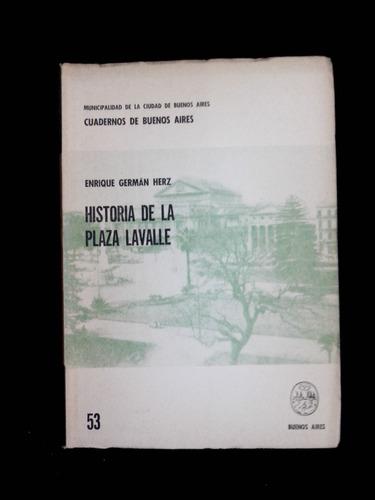 cuadernos de buenos aires 53 historia de la plaza lavalle