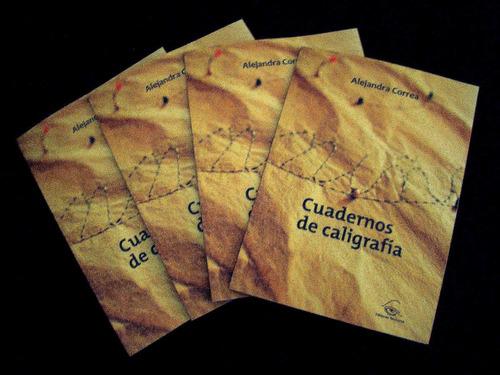 cuadernos de caligrafía (poesía). alejandra correa