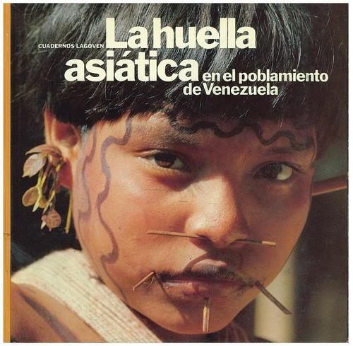 cuadernos lagoven, huella asiatica en poblamiento venezuela.