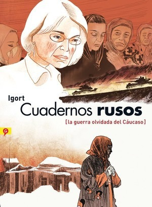 cuadernos rusos. la guerra olvidada del cáucaso - igort