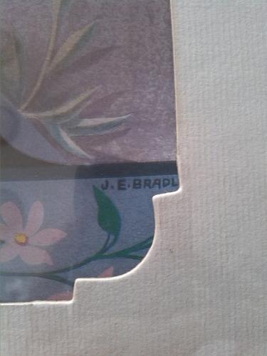 cuadro en acuarela de florero firmado j.e bradley